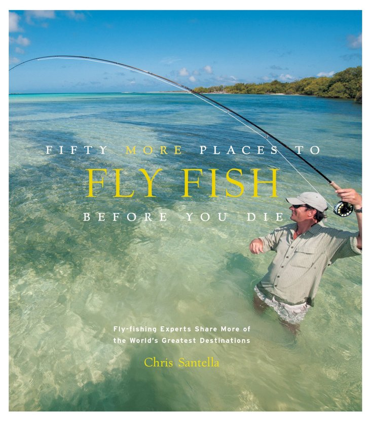 Fifty More Places to Fly Fish
