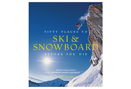 Fifty Places to Ski and Snowboard