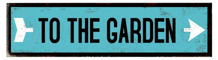 To the Garden Wood Sign