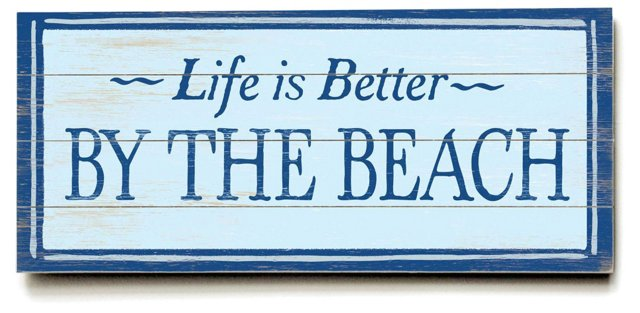 """24"""" Life is Better by the Beach Sign"""