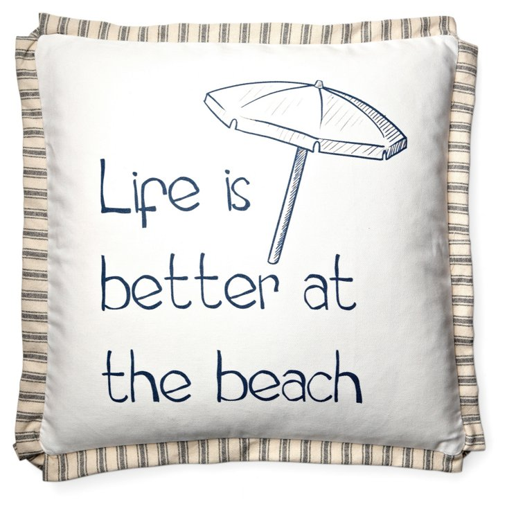 """Life Is Better"" 20x20 Pillow, Cream"