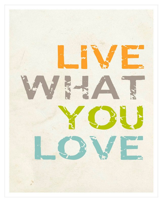 Live What You Love, Print