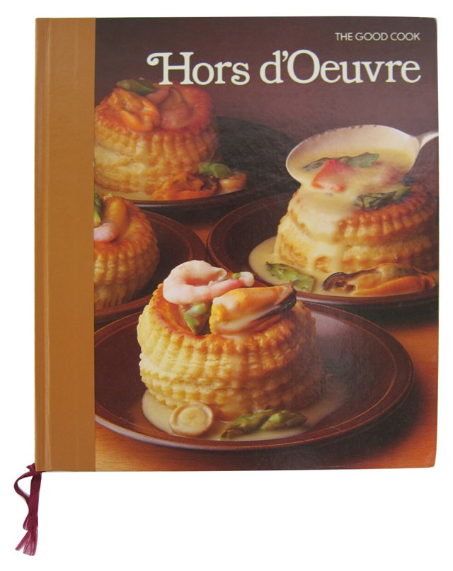 The Good Cook: Hors d'Oeuvres