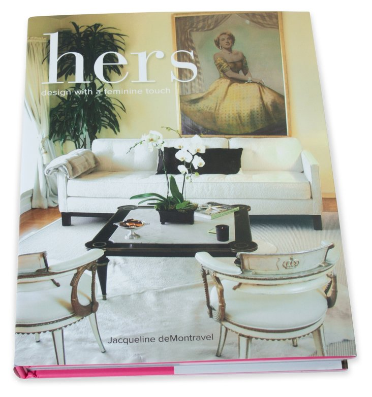 Hers: Design w/ a Feminine Touch, Signed