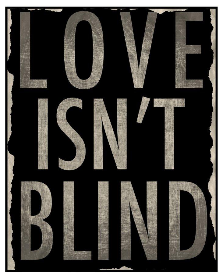 Love Isn't Blind