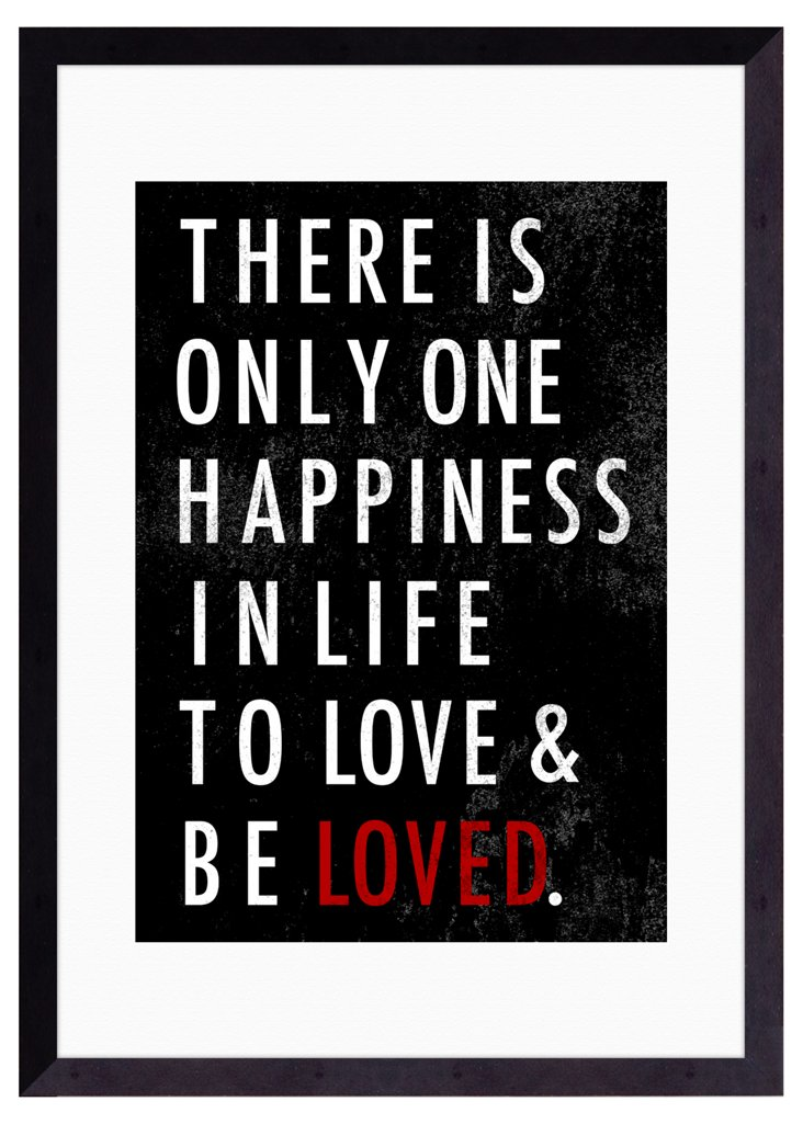 There Is Only One Happiness Print