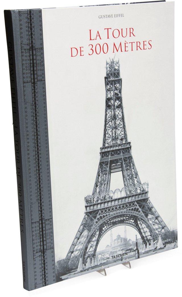 Gustave Eiffel: La Tour de 300 Mètres