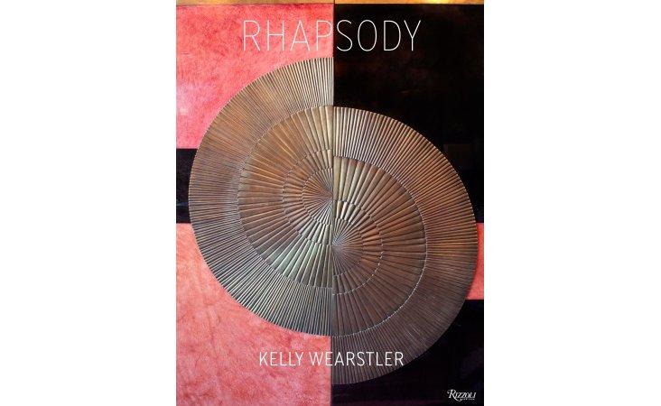 Kelly Wearstler: Rhapsody
