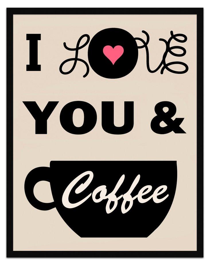 I Love You And... Print I