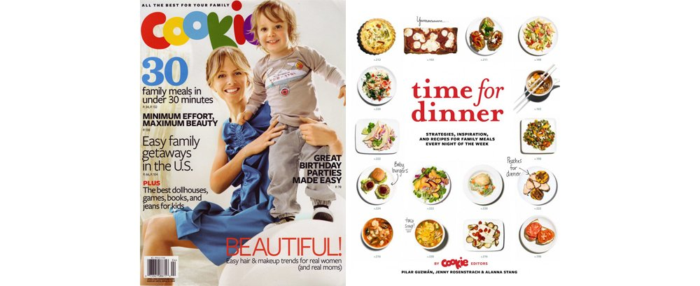 "The April 2008 issue of Cookie magazine and the cover of the cookbook Pilar coauthored, Time for Dinner. ""Cookie was part of giving a voice to what it means to be a modern mother,"" she says."
