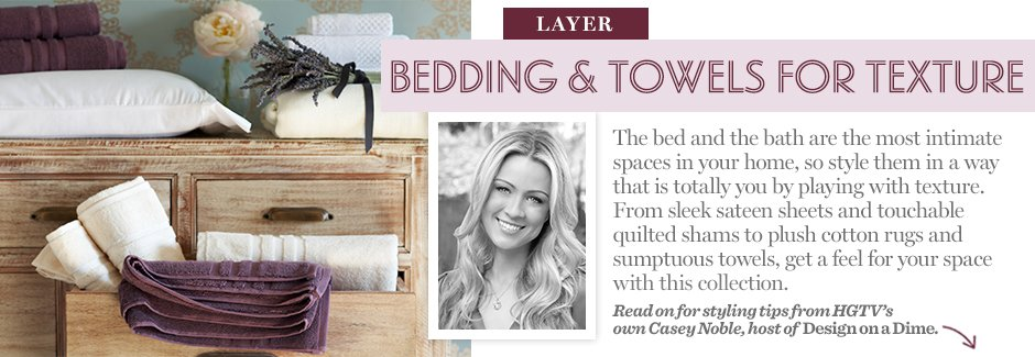 Layer: Bedding & Towels for Texture