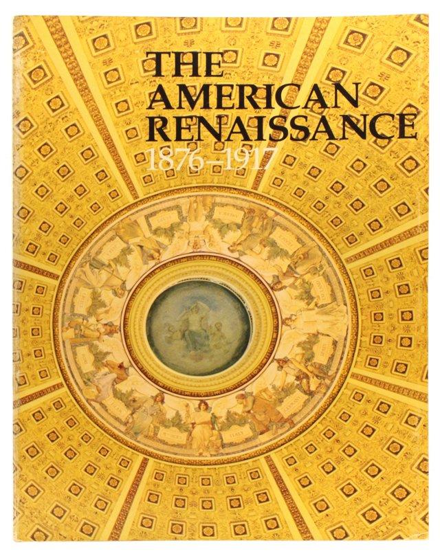 American Renaissance, 1876-1917, 1st Ed