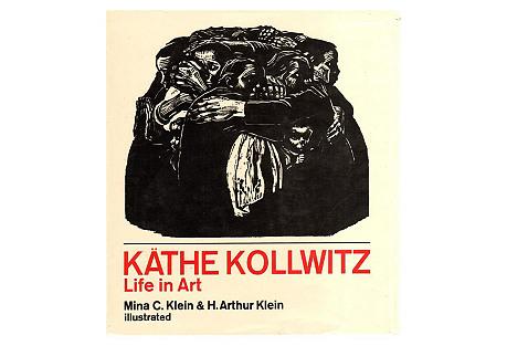 Kathe Kollwitz: Life in Art