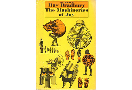 Ray Bradbury's Machineries of Joy