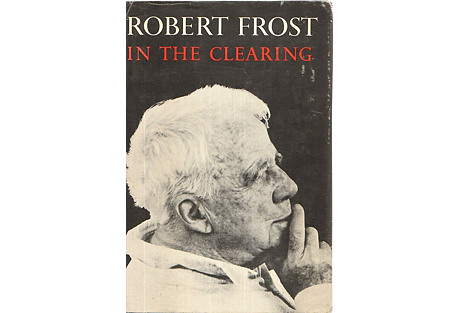Robert Frost's In the Clearing, 1st Ed