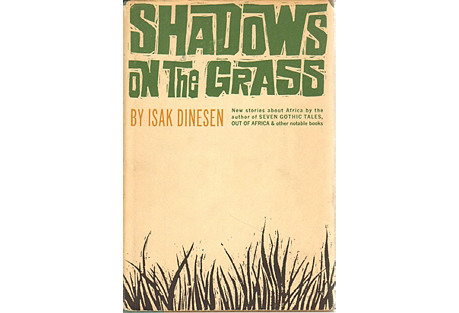 Isak Dinesen: Shadows on the Grass
