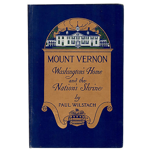 Mount Vernon: The Nation's Shrine, 1916