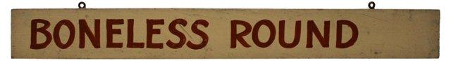 Boneless Round Sign