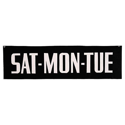 Sat-Mon-Tue Sign