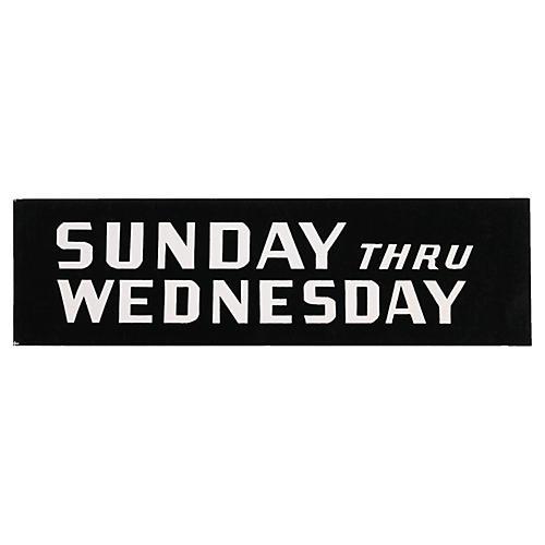 Sunday Thru Wednesday Sign