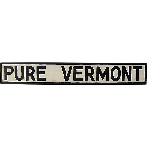 Pure Vermont Sign