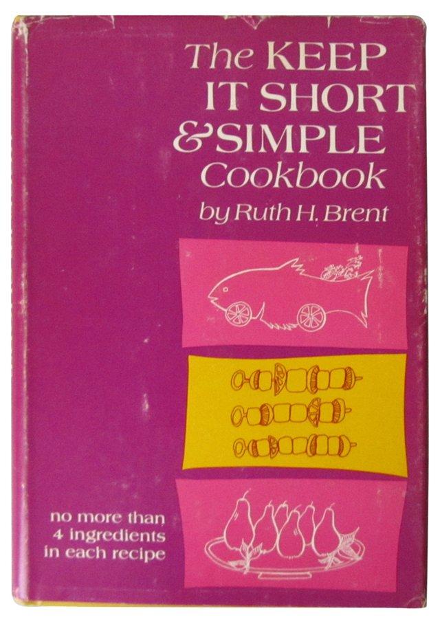 The Keep it Short & Simple Cookbook