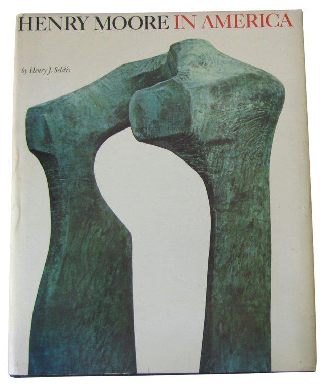 Henry Moore in  America