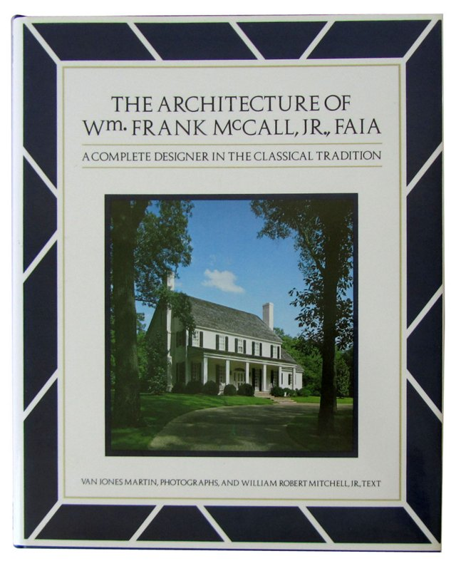 The Architecture of Wm. Frank McCall, Jr