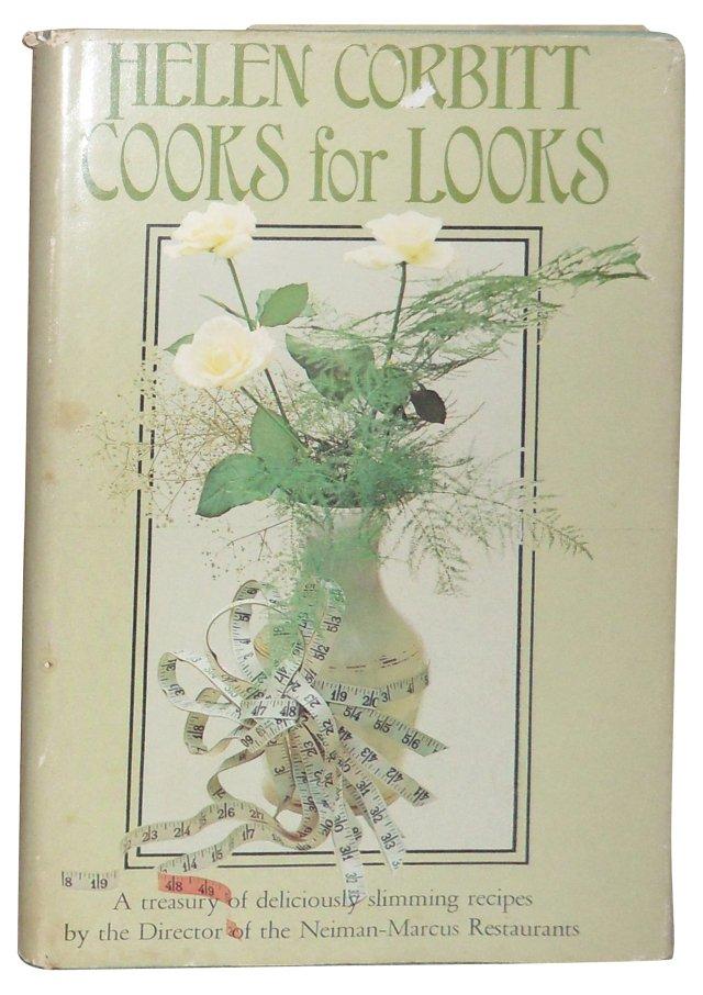 Helen Corbitt Cooks for Looks