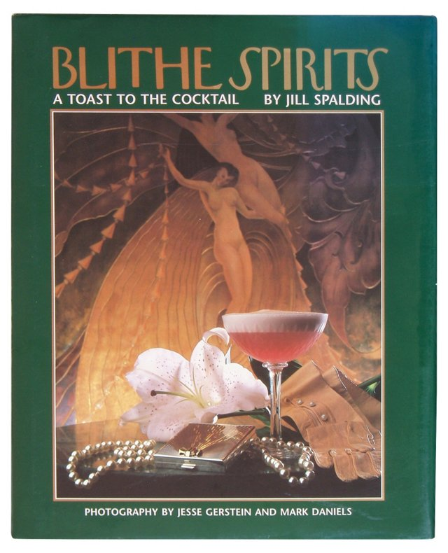 Blithe Spirits: A Toast to The Cocktail
