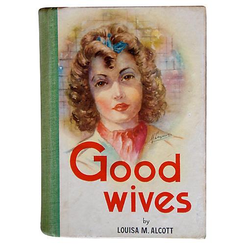 Louisa M. Alcott's Good Wives