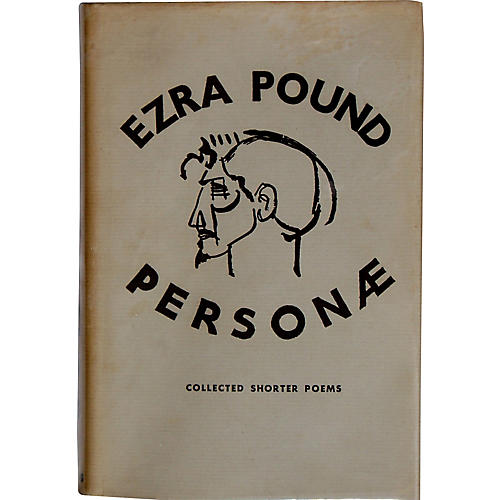 Ezra Pound's Personae: His Shorter Poems