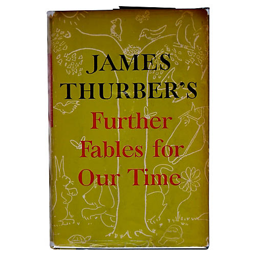 Thurber's Further Fables of Our Time 1st