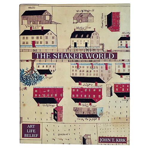 The Shaker World: Art, Belief, Life