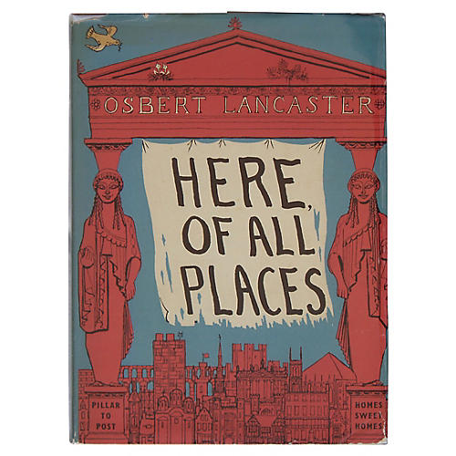 Osbert Lancaster's 'Here, Of All Places'
