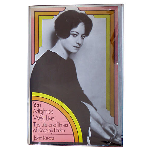 The Life and Times of Dorothy Parker