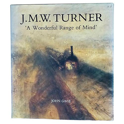Turner - 'A Wonderful Range of Mind'