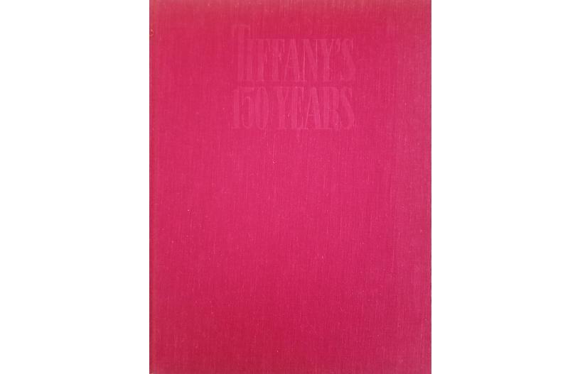 Tiffany's 150 Years by John Loring