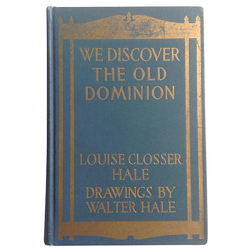 We Discover the Old Dominion, 1916