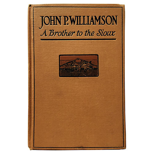 A Brother to the Sioux, 1919 First Ed.