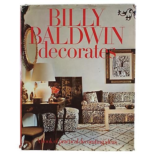 Billy Baldwin Decorates, 1972 1st Ed.