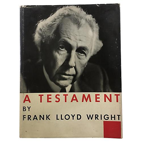 A Testament: Frank Lloyd Wright, 1st Ed