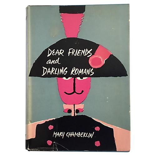 Dear Friends & Darling Romans, 1st Ed
