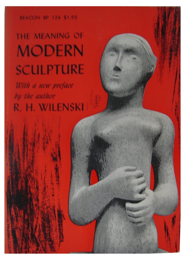 The Meaning of Modern Sculpture