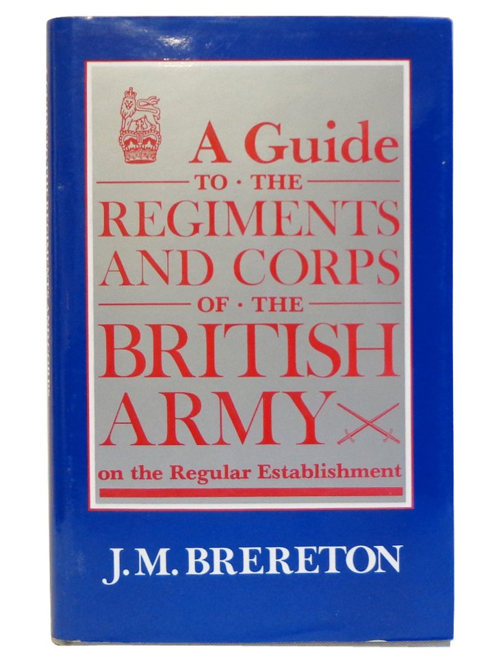 Guide to Regiments of the British Army