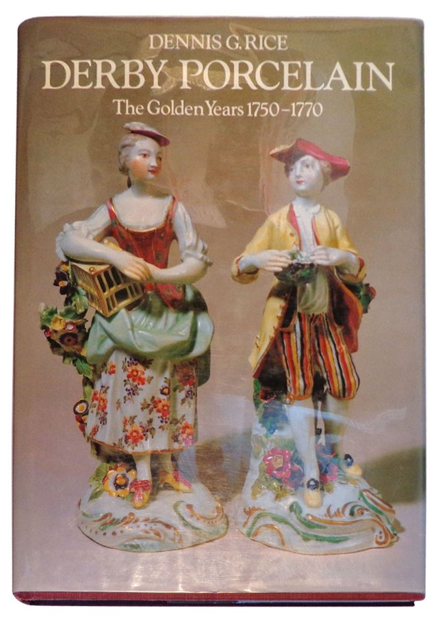 Derby Porcelain: Golden Years, 1750-1770