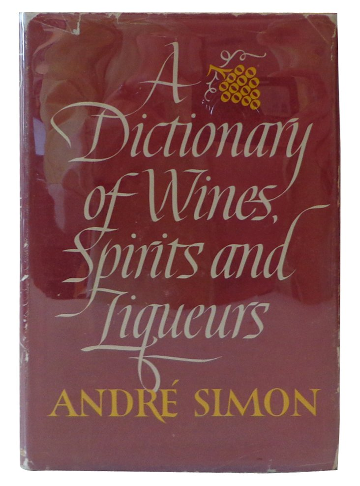 Dictionary of Wines, Spirits & Liqueurs