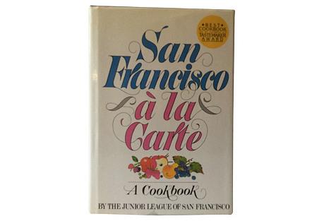 San Francisco à la Carte: A Cookbook