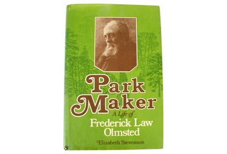 Park Maker: A Life of Frederick Olmsted
