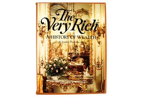 The Very Rich: History of Wealth, 1st Ed